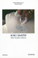 Kiki Smith : The Venice Story